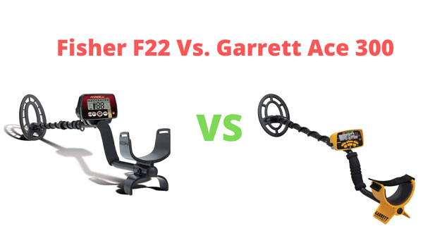 Fisher F22 vs Garrett Metal Detectors Ace 300