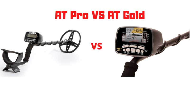 Garrett AT Pro Vs AT Gold – Surprising Facts To Know